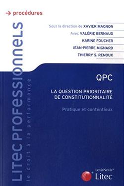 QPC – La question prioritaire de constitutionnalité: Principes généraux, pratique et droit du contentieux.