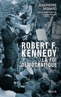 Robert Kennedy, la foi démocratique